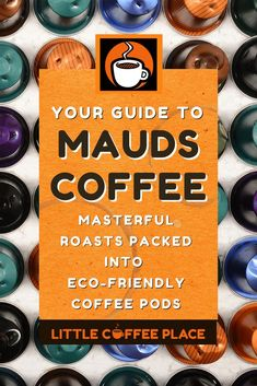 Mauds Coffee Pods Review | Mauds provides expertly roasted coffee and espresso pods in a plethora of choices making finding your coffee fitting to your unique tastes a little easier. #littlecoffeeplace #espresso #coffee #keurig #nespresso