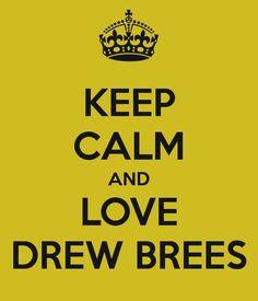 LOVE DREW BREES   SAINTS QUARTERBACK