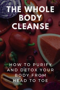 This Powerful Mind-Body Cleanse Will Rewire Your Body for Lifelong Health - HOLISTIC HEALTH + WELLNESS - Whole Body Cleanse and Detox: This powerful whole body cleansing program is designed to detox your - Whole Body Cleanse, Full Body Detox, Body Detox Cleanse, Liver Detox, Detox Your Body, Juice Cleanse, Health Cleanse, Detox Soup, Detox Cleanses