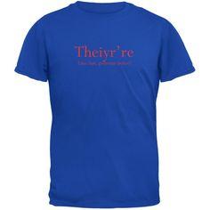 Theiyr're Grammar Police Funny Royal Adult T-Shirt