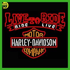 Harley Davidsonn Live To Ride Neon Sign Motor Neon Bulb Publicidad Handcrafted Light Glass Tube Affiche Metal Signs Garage 30x24