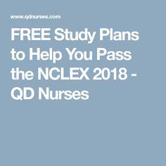 FREE Study Plans to Help You Pass the NCLEX 2018 - QD Nurses
