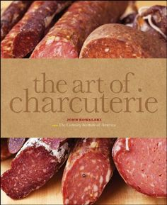 The Art of Charcuterie by The Culinary Institute of America | amazon.com | [recommended by Nourished Kitchen on fb]