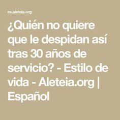 ¿Quién no quiere que le despidan así tras 30 años de servicio? - Estilo de vida - Aleteia.org | Español
