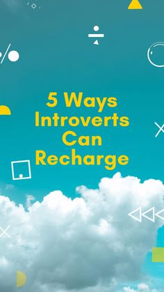5 Ways Introverts Can Recharge