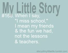 """sometimes in the summer when people ask you """"Do you miss school?"""" answer with these words!it's so true! Teen Posts, Teenager Posts, Get To Know Me, Getting To Know, Mean Friends, Missing My Friend, Reasons To Smile, I Can Relate, The Funny"""