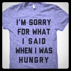 """American Apparel tee """"I'm sorry for what I said when I was hungry"""" cute funny American Apparel shirt in Xs. American Apparel Tops"""