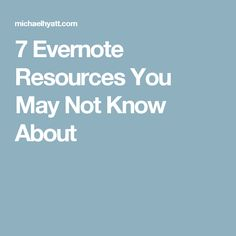 7 Evernote Resources You May Not Know About