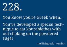 Hahaha! I'm always amazed at how non-Greeks choke on them!!!
