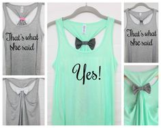 That's what she said Bachelorette Party shirt Set. For when @christylynnie gets married... these are a MUST @jamilynn22
