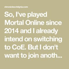 So, I've played Mortal Online since 2014 and I already intend on switching to CoE. But I don't want to join another toxic community.  My question, does this community actually care about the game and it's success, or is everyone just going to gank new players and scream at devs until they can't change anything like in Mortal Online?