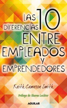 Imagen de http://www.librosaguilar.com/uploads/imagenes/libro/portada/201302/portada-10-diferencias-entre-empleados-emprendedores_grande.jpg.