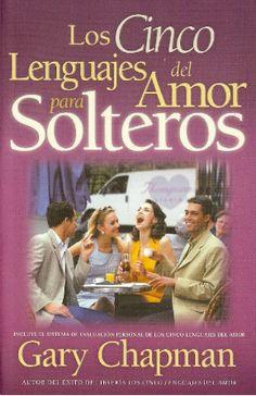 los cinco lenguajes del amor edicion para solteros del Dr. Gary Chapman.
