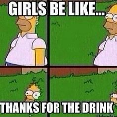 Girls Be Like: Thanks For The Drink
