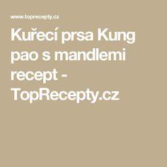 Kuřecí prsa Kung pao s mandlemi recept - TopRecepty.cz