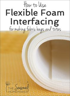 Flexible Foam Interfacing is perfect for sewing bags, totes, and containers. It … Flexible Foam Interfacing is perfect for sewing bags, totes, and containers. It makes your handmade bags hold their shape. Learn all about flexible foam interfacing. Sewing Hacks, Sewing Tutorials, Sewing Crafts, Sewing Tips, Bag Tutorials, Sewing Basics, Diy Crafts, Techniques Couture, Sewing Techniques