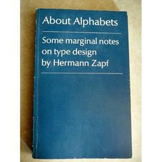Amazon.com: About Alphabets: Some Marginal Notes on Type Design: Hermann Zapf