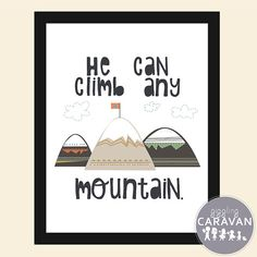 He Can Climb Any Mountain.  INSTANT DOWNLOAD by gigglingcaravan, $1.00