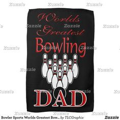 Shop Bowler Sports Worlds Greatest Bowling Dad Kitchen Towel created by TLCGraphix. Best Dad Gifts, Cool Gifts, Gifts For Dad, Dad's Kitchen, Kitchen Towels, Tie Shop, You Are The Father, Bowling, Fathers Day