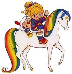 Rainbow Brite  I was obsessed!  have the cartoon on dvd, still need to get the movies though