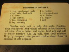 Not my Grandma's Vintage Recipes: Persimmon Cookies. I just might try someday. Persimmon Cookie Recipe, Persimmon Cookies, Persimmon Recipes, Persimmon Pudding, Retro Recipes, Old Recipes, Vintage Recipes, Cookie Recipes, Dessert Recipes