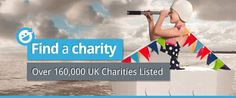 Charity Choice Directory - an online portal with over 160,000 UK Charities listed, with the ability to help by donating, fundraising, volunteering, giving goods, or leaving a legacy.