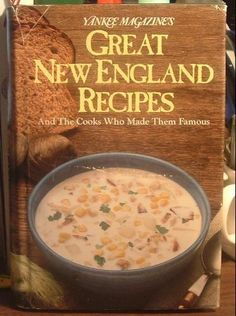 Yankee Magazine's Great New England Recipes and The Cooks Who Made TH 091165836X 091165836X