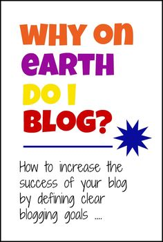 Increase the success of your blog by defining clear blogging goals @mumsmakelists #blogging