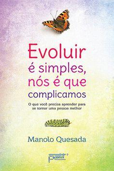 Saleta de Leitura Resenha Evoluir é simples, nós é que complicamos de Manolo Quesada