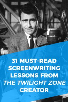 Rod Serling is known as one of the greatest and most prolific genre writers and producers in the history of television. Here we go to the great one for his wise advice on writing. I'll elaborate on some of his most famous quotes on the subject to showcase how screenwriters can apply the wisdom to their screenwriting art and craft.