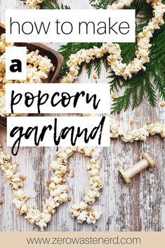How to Make a Popcorn Garland - Zero Waste Nerd Christmas Popcorn, Diy Christmas Garland, Candy Christmas Decorations, Christmas Town, Diy Garland, Christmas Gifts For Kids, Handmade Christmas, Christmas Crafts, Christmas Ideas