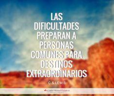 Las dificultades preparan a personas comunes para destinos extraordinarios.  Motivación, superación, ser fuerte, superar la depresión, tristeza, ansiedad, angustia, miedos. Autoayuda. Éxito. Filosofía de vida, psicología.