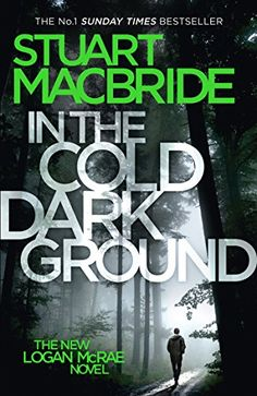 In the Cold Dark Ground by Stuart MacBride - released January Sergeant Logan McRae is in trouble.His missing-persons investigation has just turned up a body in the woods - naked, hands tied behind its back, and a bin bag duct-taped over its head. Glasgow Library, Crime Fiction, Fiction Books, County Library, Book Lists, So Little Time, Bestselling Author, New Books, The Book