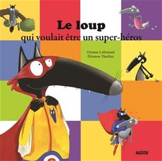 Télécharger The Wolf Who Wanted to Be a Superhero. Papa Positive, Album Jeunesse, Big Bad Wolf, Mentor Texts, School Themes, Fun Loving, New Adventures, Read Aloud, Primary School