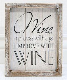 'I Improve with Wine' Wood Sign