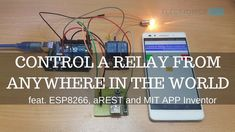 Control a Relay From Anywhere in the World using All You Need Is, Let It Be, Esp8266 Projects, Esp8266 Wifi, Table Of Contents, Electronics Projects, Web Browser, Exploring, Internet