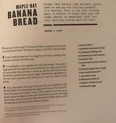 Maple oat banana bread from Thug kitchen Vegan Treats, Vegan Foods, Healthy Treats, Healthy Eating, Breakfast Items, Breakfast Recipes, Thug Kitchen, Granola Cereal, Plant Based Eating