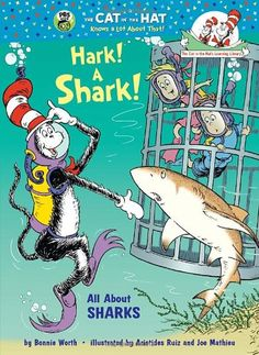 Hark! A Shark!: All About Sharks (Cat in the Hat's Learning Library) by Bonnie Worth     amazon.com