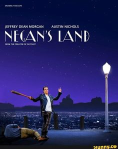 Not La La Land, but Negan's Land