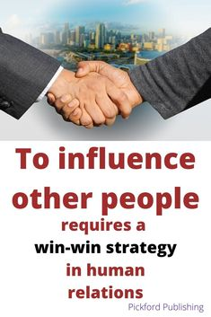 """How to build business relationships is a talent any business person can benefit from.  By applying a """"think win-win"""" approach, the management of business relationships is far more effective.  The concept of persuasion, and the influencing of other people in human relationships, is further outlined in the blog post behind this pin. How To Influence People, Dale Carnegie, Other People, Personal Development, Equality, Relationships, How To Apply, Activities, Business"""