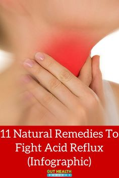 11 Natural Remedies To Fight Acid Reflux | Digestion | Digestive Health | Health Infographic | http://guthealthproject.com/11-natural-remedies-to-fight-acid-reflux-infographic/
