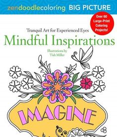 Zendoodle Coloring Big Picture - Mindful Inspirations: Tranquil Artwork for Experienced Eyes