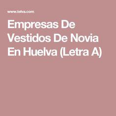 Empresas De Vestidos De Novia En Huelva (Letra A)
