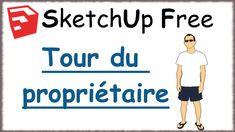 Sketchup Free - 04 - Tour du propriétaire / Overview Sketchup Free, Tours, Trainers, Learning