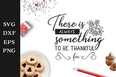 FREE There is Always Something to be Thankful Cut File Faith   Etsy Laser Cutter Engraver, Mailbox Decals, All Silhouettes, Shadow Frame, Easter Quotes, Thanksgiving Quotes, Farm Signs, Silhouette Designer Edition, Religious Quotes