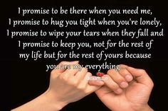 Google Image Result for http://www.idlehearts.com/wp-content/uploads/2012/09/I-promise-to-be-there-when-you-need-me.jpg