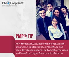 PMP TIP: PMP Credential Holders can be Confident that their professional credential has been developed according to best practices and based on input from practitioners. #PMP
