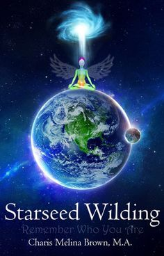 I WANT THIS BOOK!♥  Starseed Wilding  BY: Charis Melina Brown