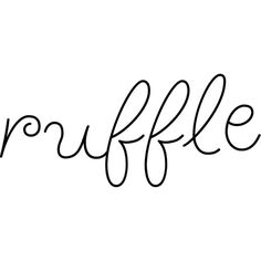 Ruffle text ❤ liked on Polyvore featuring text, quotes, words, filler, phrase and saying