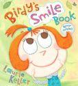 Birdys Smile Book by Laurie Keller -- Prairie Bud Nominee 2012-13